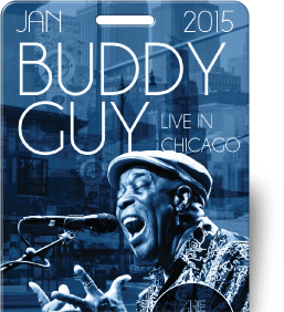 Buddy Guy - Live In Chicago Backstage Pass